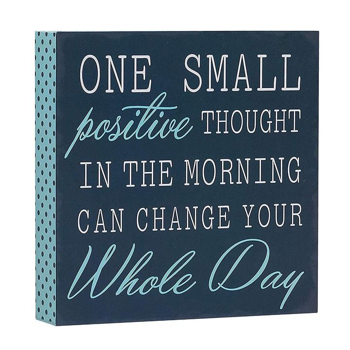 """One Small Positive Thought"" Box Sign"