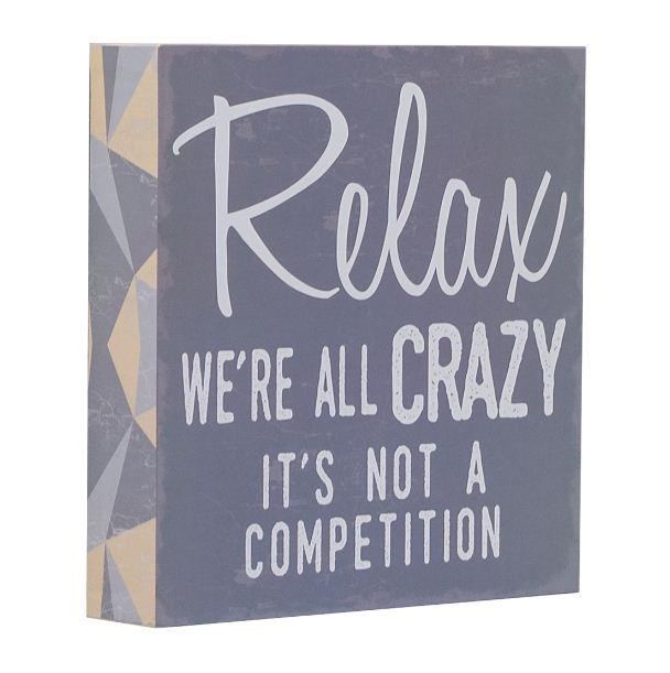 """Relax We're All Crazy"" Box Sign"
