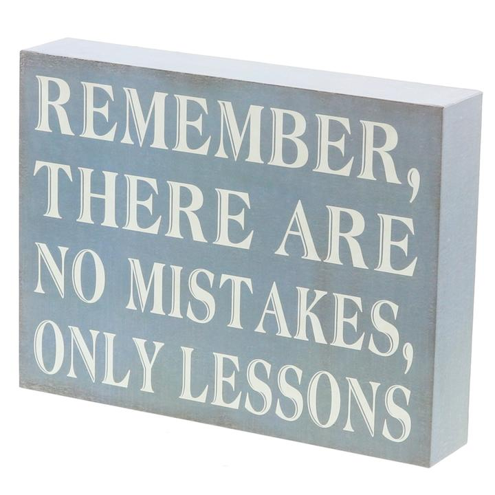 """Remember There Are No Mistakes Only Lessons"" Wooden Sign"