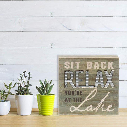 """Sit Back And Relax You're at The Lake"" Box Sign"