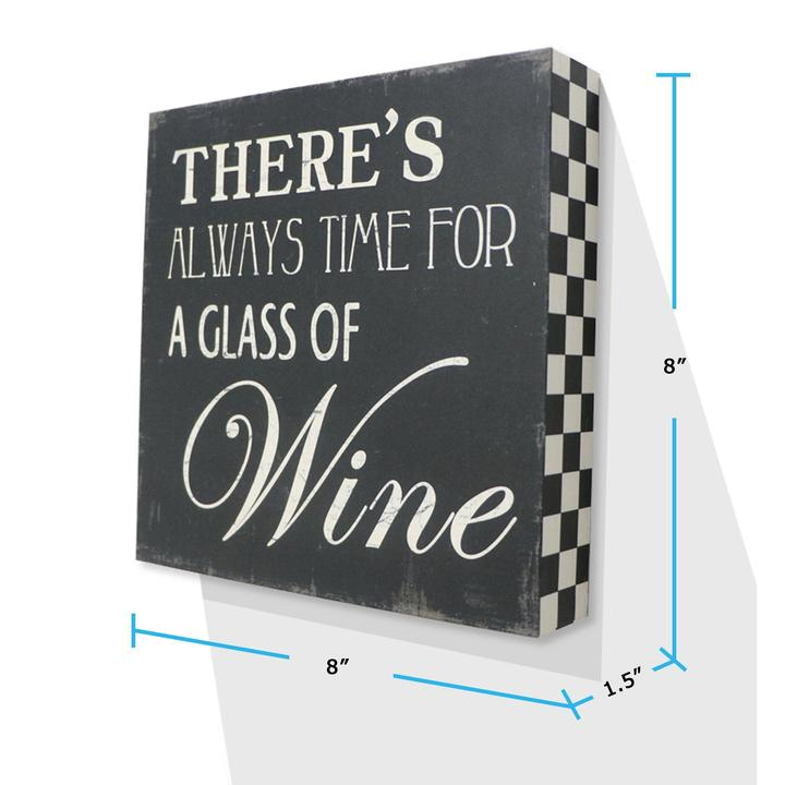 """There Is Always Time For a Glass Of Wine"" Wooden Box Sign"