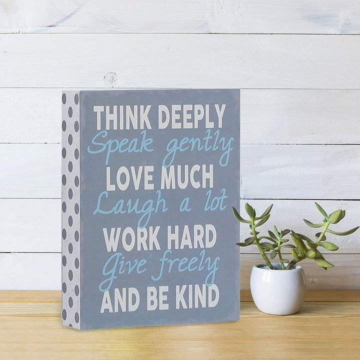 """Think Deeply, Speak Gently, Love Much"" Box Sign"