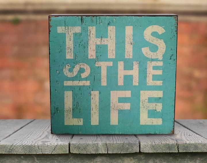 """This Is The Life"" Wooden Box Sign"
