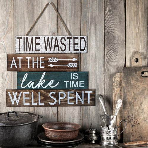 """Time Wasted At The Lake Is Time Well Spent"" Wall Hanging"