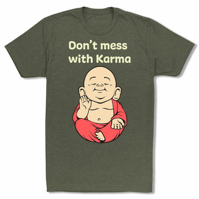 Don't-Mess-With-Karma-Bitty-Buda-Men-T-Shirt-Military-Green
