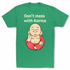Don't-Mess-With-Karma-Bitty-Buda-Men-T-Shirt-Kelly-Green