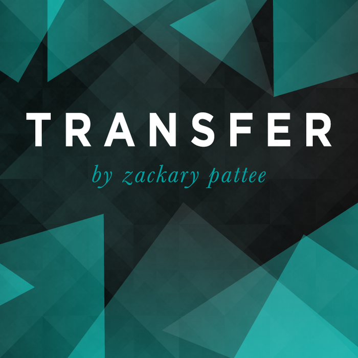 Transfer by Zach Pattee (Instant Download)