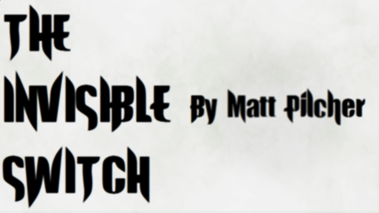 The Invisible Switch - By Matt Pilcher (Instant Download)