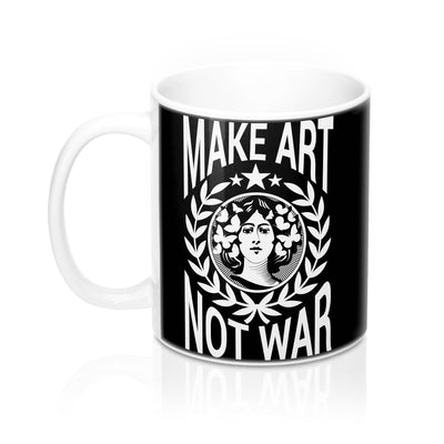 Make Art Not War Mug 11oz