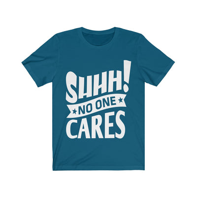 SHHH...No One Cares Short Sleeve Tee