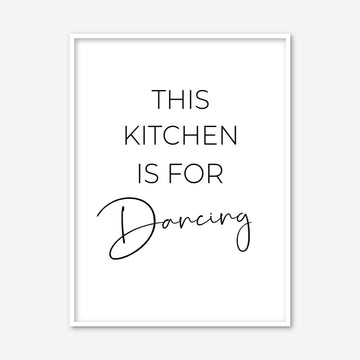 This Kitchen Is For Dancing - Kitchen Print