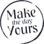 Make the day yours!