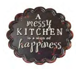 Iron Plaque - A Messy Kitchen Is