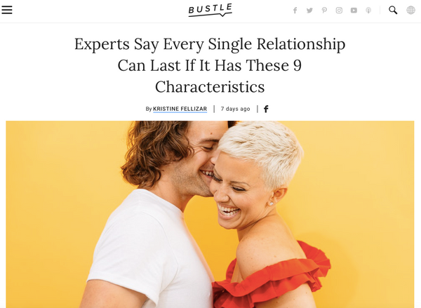 Bustle Myles Scott myleswrites Experts Say Every Single Relationship Can Last If It Has These 9 Characteristics