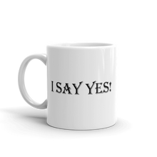 Load image into Gallery viewer, I Say Yes! Mug