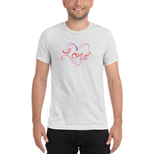 Load image into Gallery viewer, Love - Tri-blend Short Sleeve T-shirt
