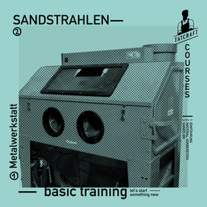 Basic Training - Sandstrahlen