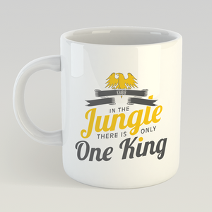 In the Jungle there is only 1 King Mug