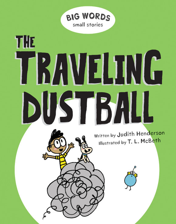 Big Words Small Stories: The Traveling Dustball