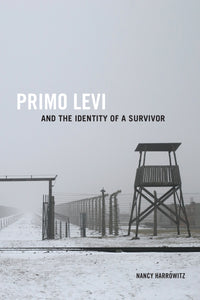 Primo Levi and the Identity of a Survivor