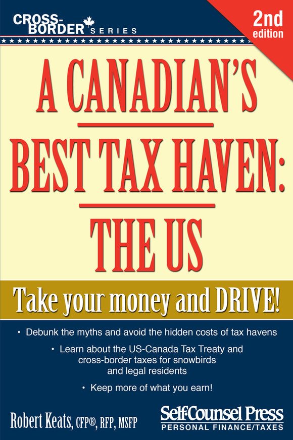 Canadian's Best Tax Haven: The US