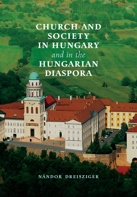 Church and Society in Hungary and in the Hungarian Diaspora