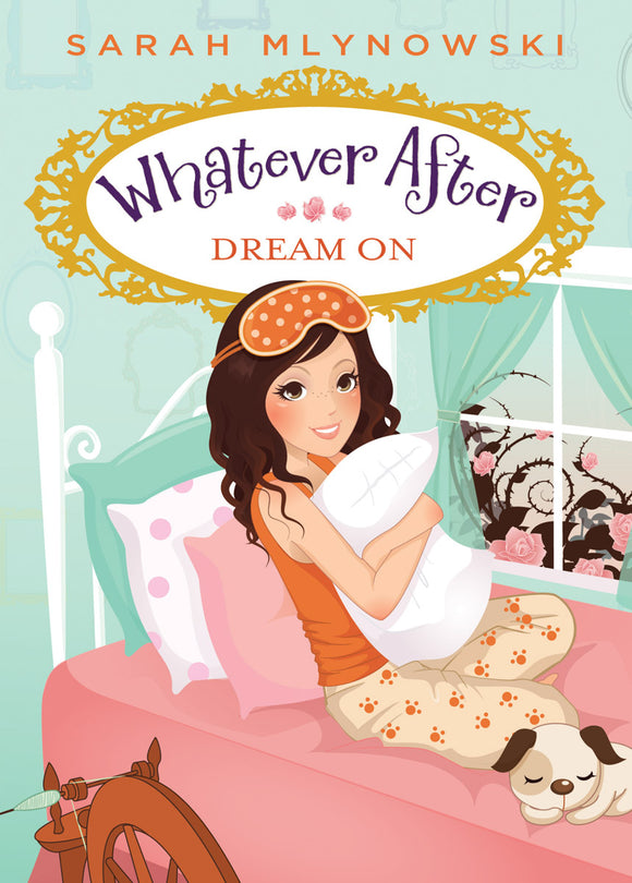 Whatever After #4: Dream On