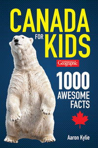 Canadian Geographic Canada for Kids