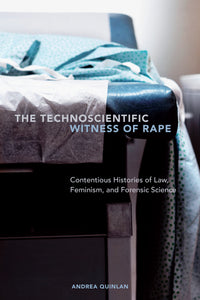 The Technoscientific Witness of Rape