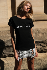 Too Rad To Be Sad Tee-Black