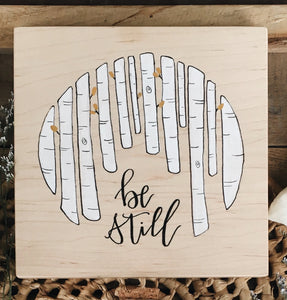 Be Still - Wood Sign by Field & Forest Design