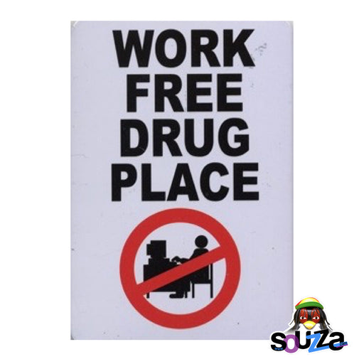 Work Free Drug Place Magnet