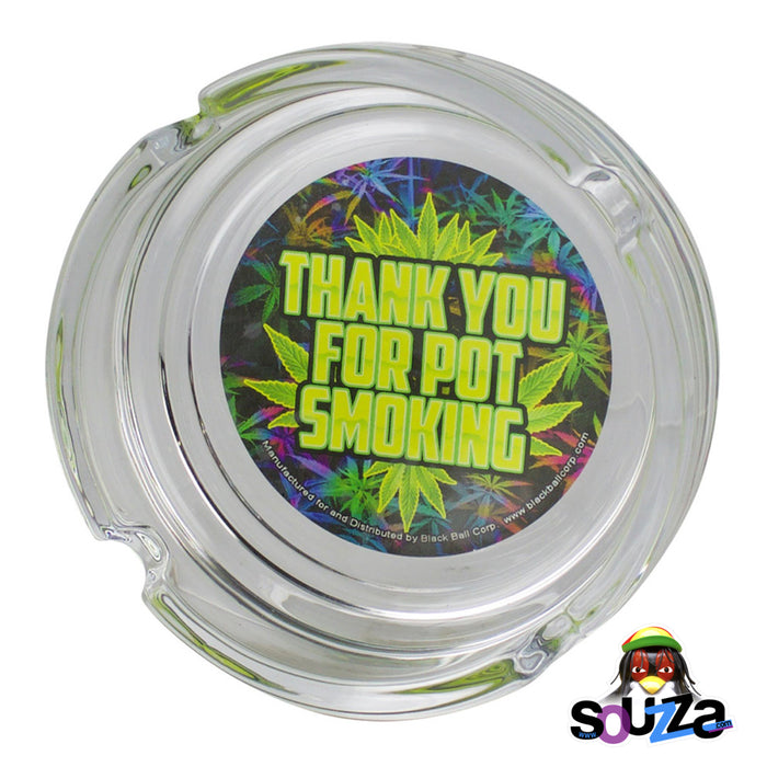 Thank You For Pot Smoking Glass Ashtray