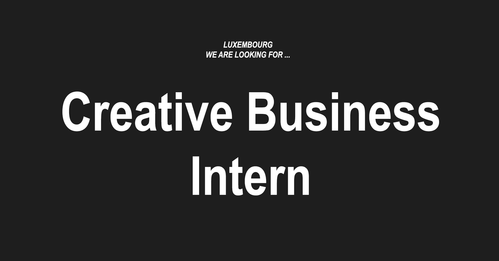 LUXEMBOURG | We're looking for interns!