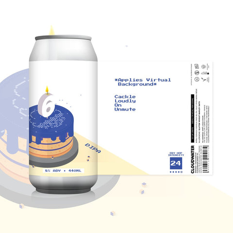*Applies Virtual Background* 6th Birthday DIPA 8% (440ml)