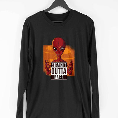 Straight Outta Mars Full Sleeve T-Shirt