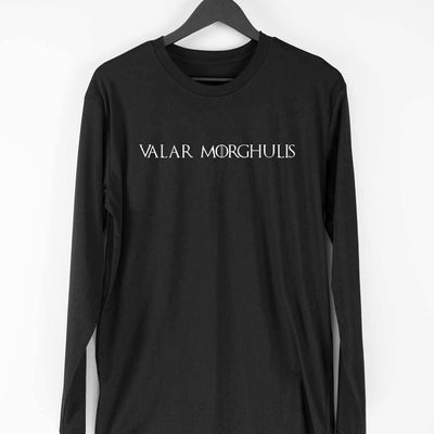 Valar Morghulis Full Sleeve T-Shirt