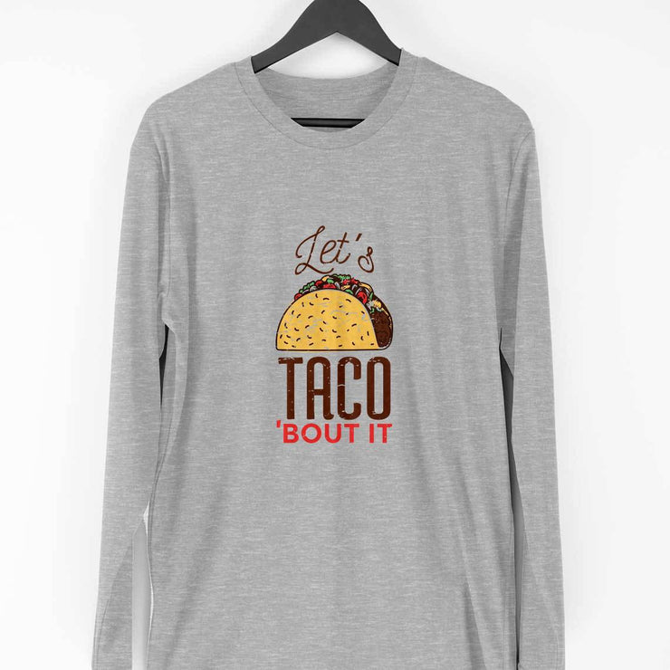 Let's Taco Full Sleeve T-Shirt