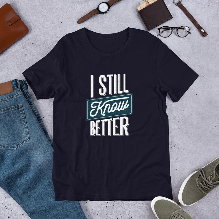Still Know Better Half Sleeve T-Shirt