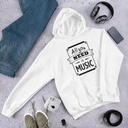 All You Need Is Music Unisex hooded Sweatshirt