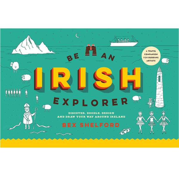 Be An Irish Explorer - An Art Journal
