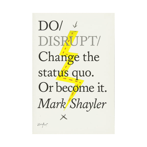 Do Disrupt - Change the Status Quo
