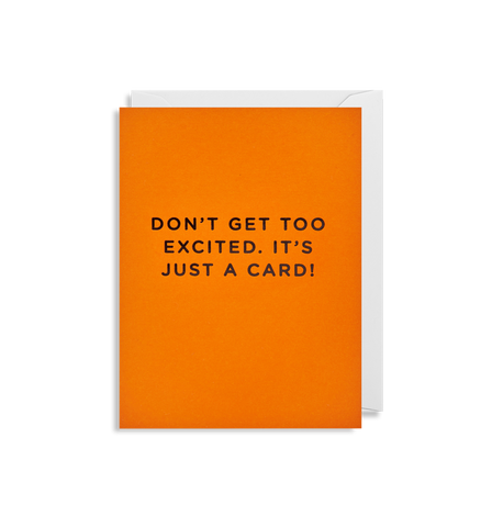 Don't Get Too Excited, It's Just a Card