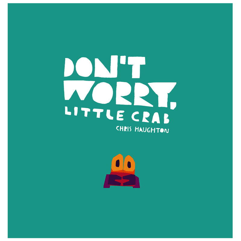 Don't Worry Little Crab!