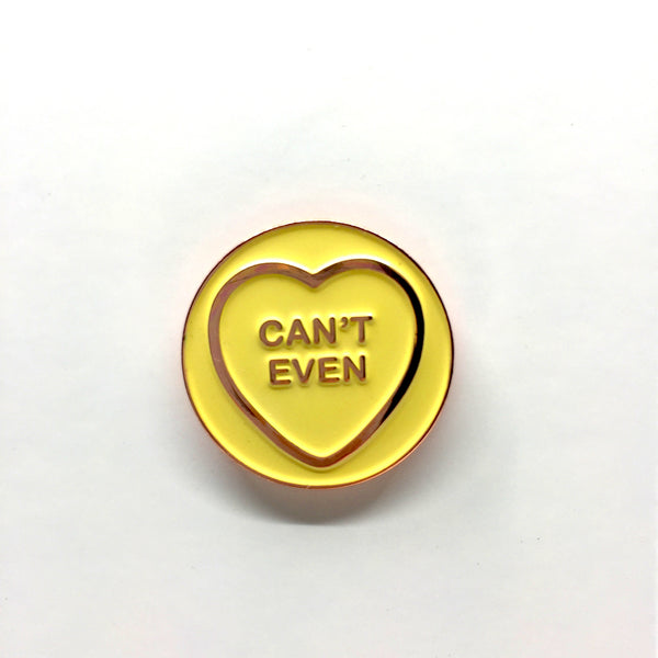 Can't Even Enamel Pin