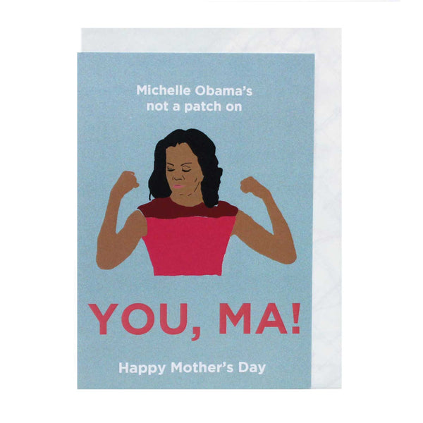 Michelle Obama's not a patch on you Ma!