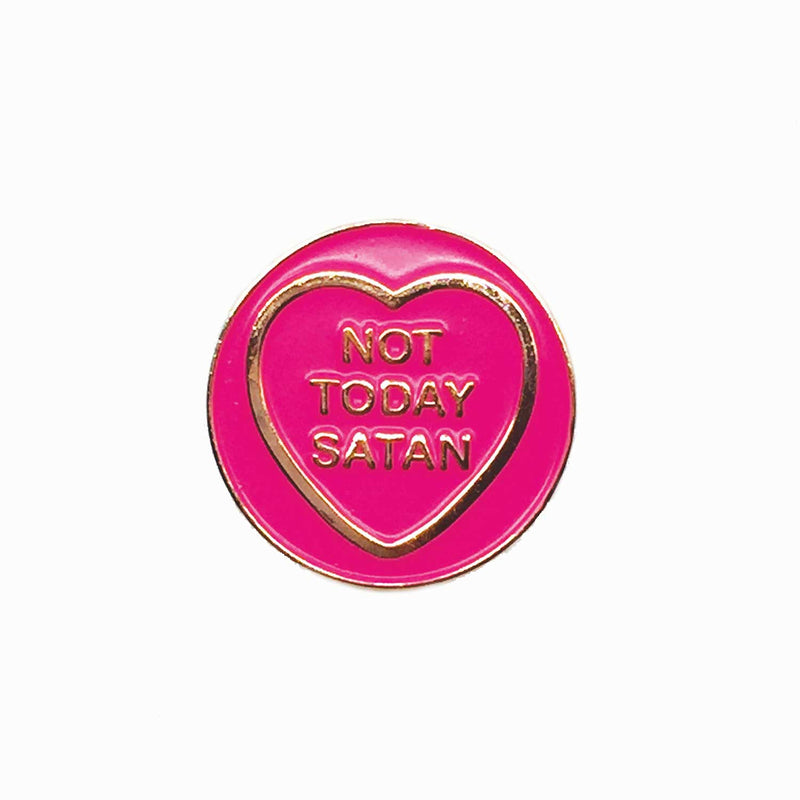 Not Today Satan Enamel Pin