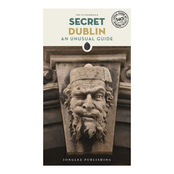 Secret Dublin - An Unusual Guide