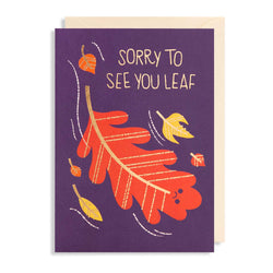 Sorry to See to You Leaf
