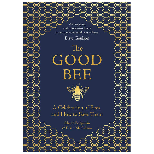 The Good Bee - A Celebration of Bees & How to Save Them